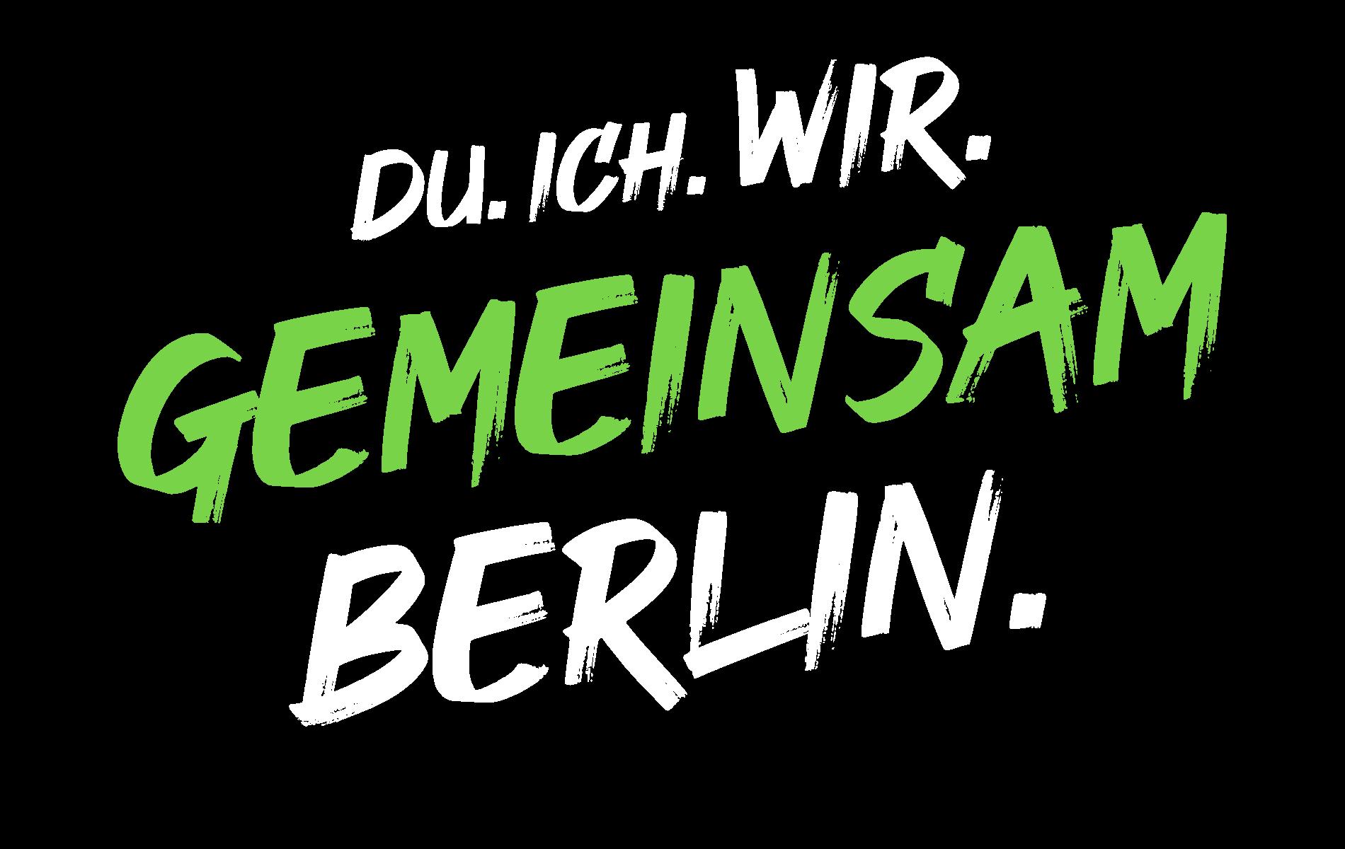 Du. Ich. Wir. Gemeinsam Berlin.